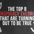 "The Top 8 ""Conspiracy Theories"" That Are Turning Out To Be True"