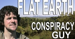 Conspiracy Guy – Flat Earth