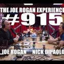 Joe Rogan Experience #915 – Nick DiPaolo