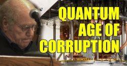 The Quantum Age Of Corruption