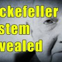 Secret Rockefeller System Exposed