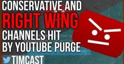 Youtube Purge Hits Conservative and Right Wing Channels