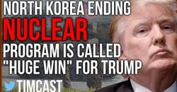 """CNN Says """"Huge Win for Trump"""" After North Korea Announces End to Nuclear Program"""