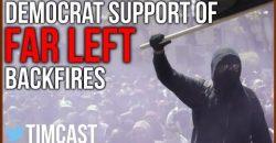 Democrats Embracing The Far Left is Backfiring
