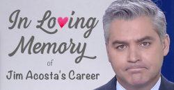 In Loving Memory of Jim Acosta's Career