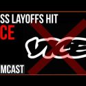 VICE Has Been CANCELED, Mass Layoffs Hit Company